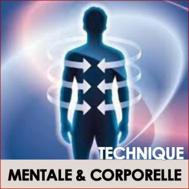 technique mentale & corporelle